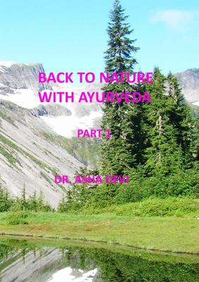 Back to nature with ayurveda. Part 1.
