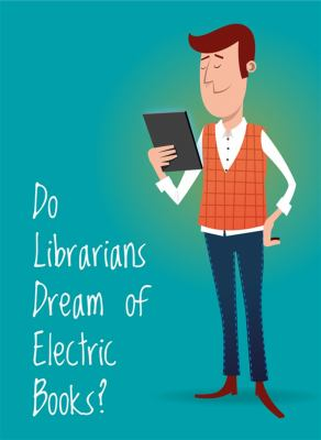 Do librarians dream of electric books?