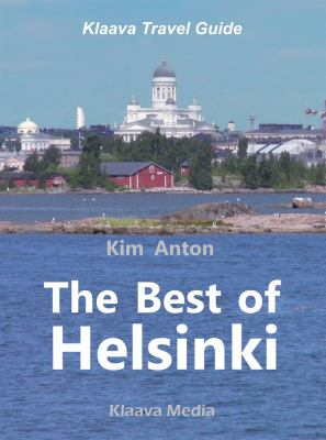 The best of Helsinki : the sights, activities, and local favorites