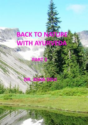 Back to nature with ayurveda. Part 2.