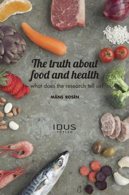The truth about food and health : -what does the research tell us?