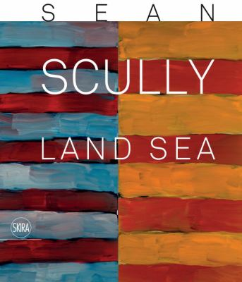 Sean Scully : Land sea